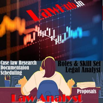 Skills And Roles Of Legal Analyst